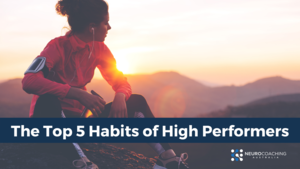 The Top 5 Habits of High Performers